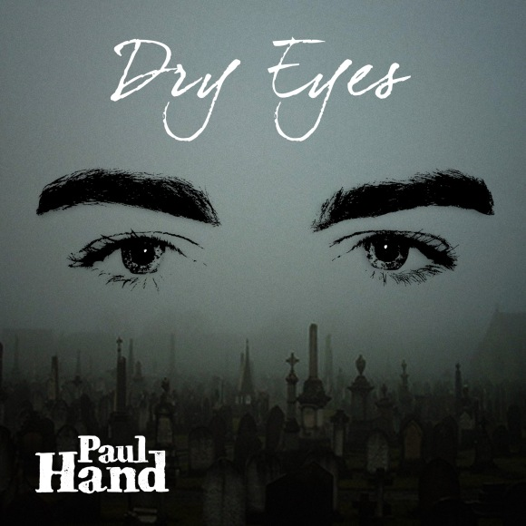 Dry Eyes by Paul Hand